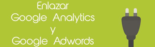 enlazar-analytics-y-adwords